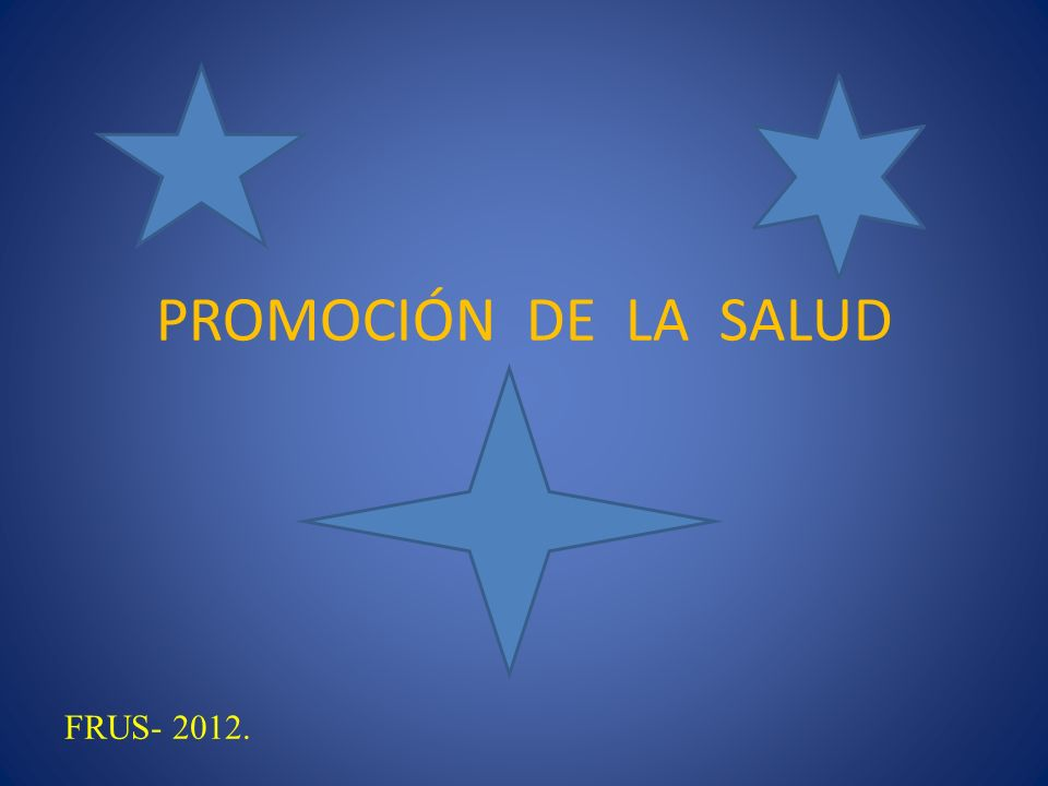 PROMOCIÓN DE LA SALUD FRUS- 2012.