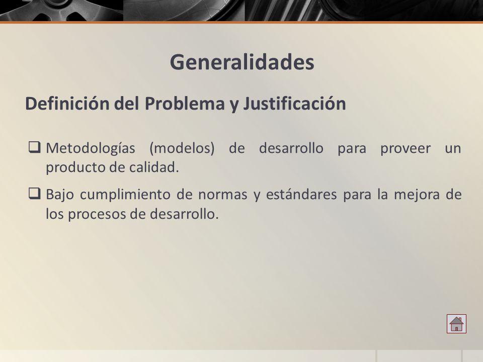 Generalidades Definición del Problema y Justificación