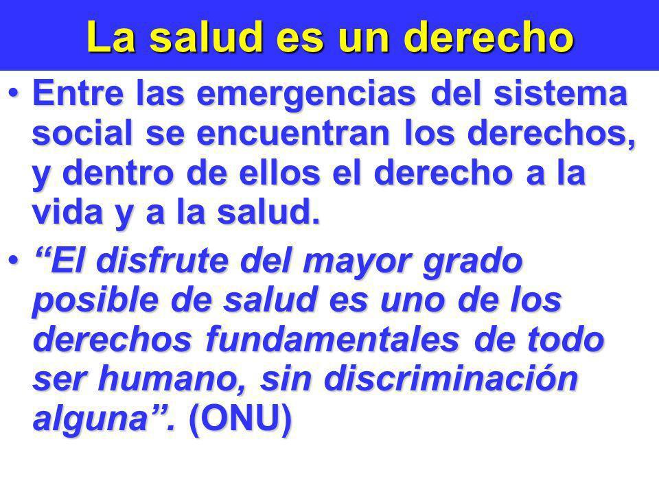 La salud es un derecho Entre las emergencias del sistema social se encuentran los derechos, y dentro de ellos el derecho a la vida y a la salud.