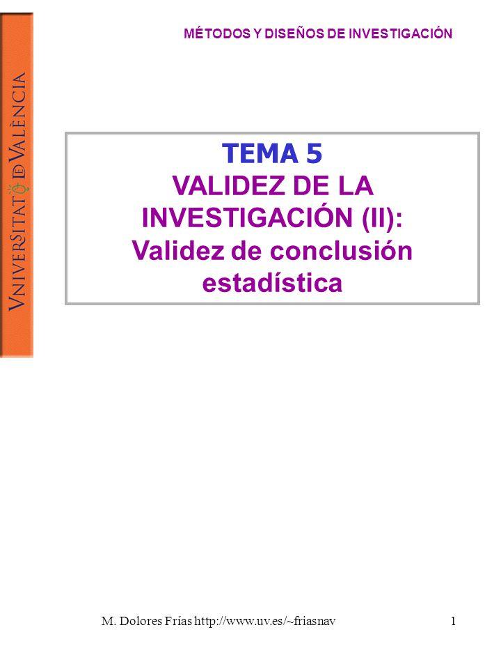 VALIDEZ DE LA INVESTIGACIÓN (II): Validez de conclusión estadística