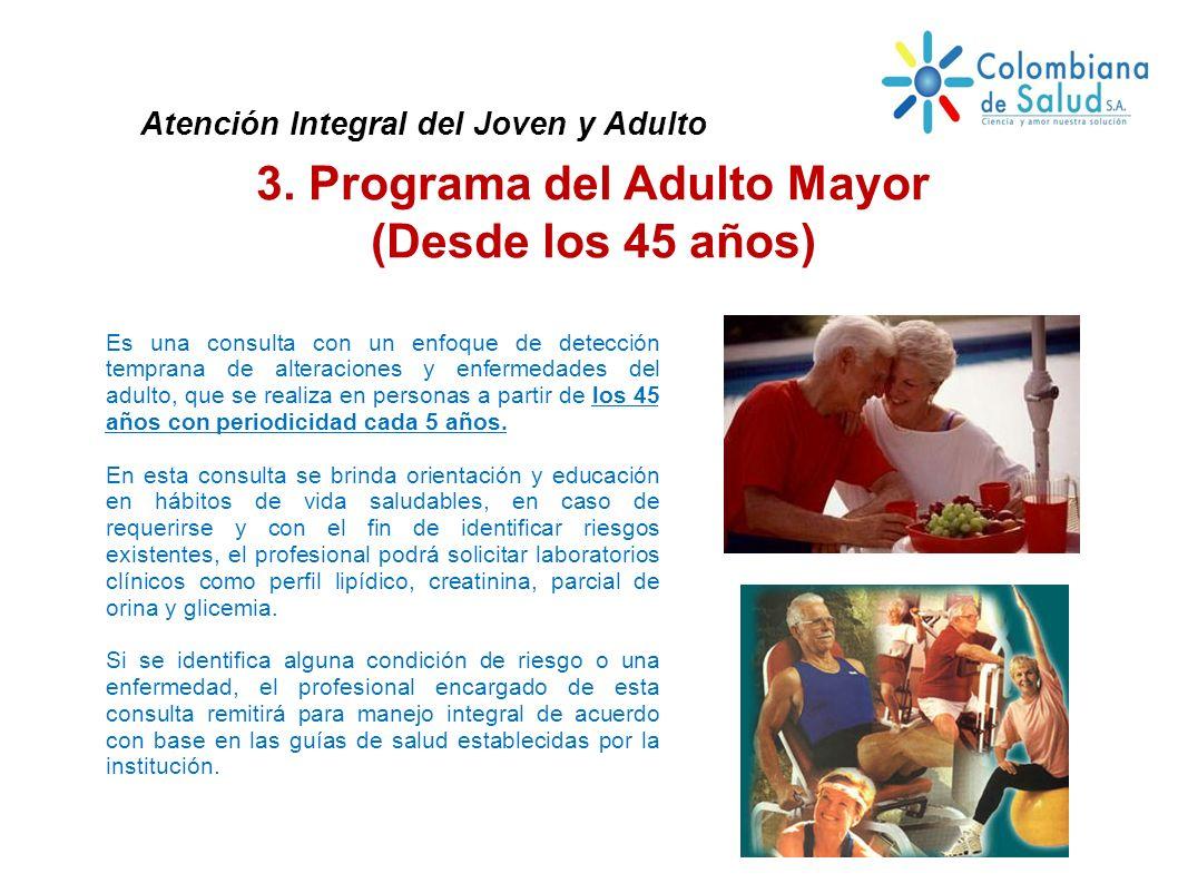 Atención Integral del Joven y Adulto 3. Programa del Adulto Mayor