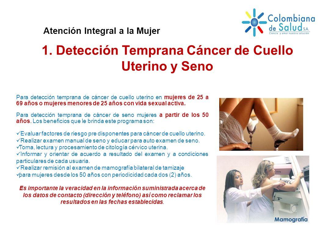 1. Detección Temprana Cáncer de Cuello Uterino y Seno