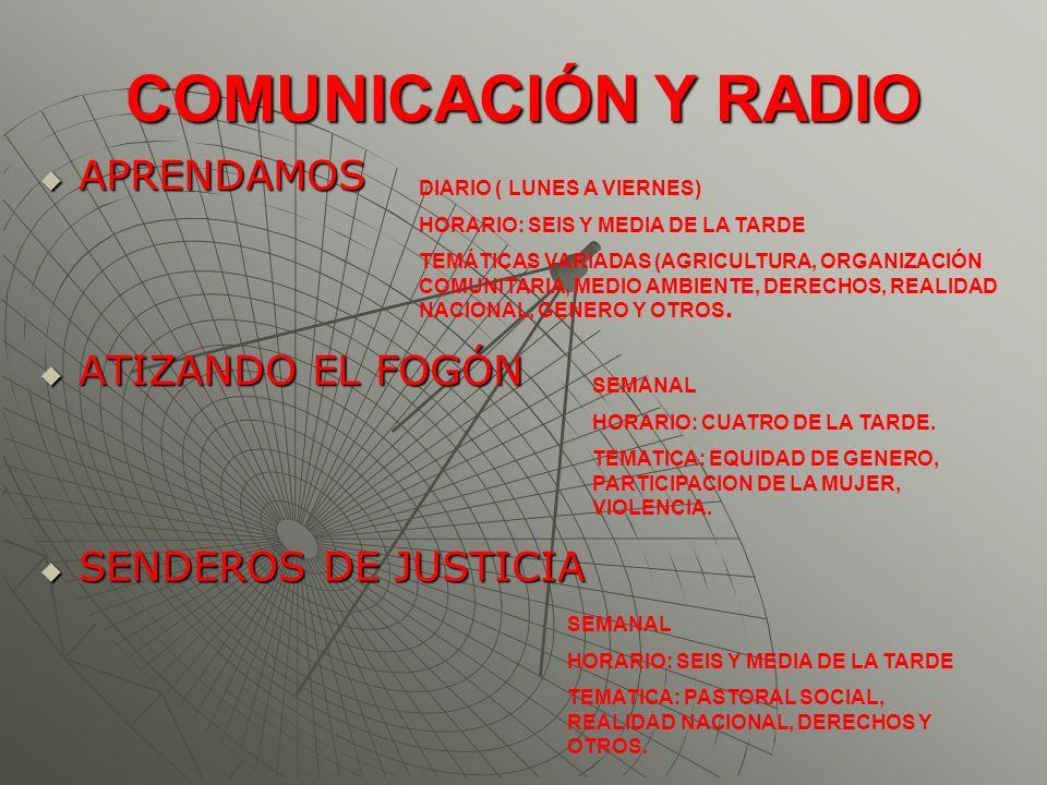 COMUNICACIÓN Y RADIO APRENDAMOS ATIZANDO EL FOGÓN SENDEROS DE JUSTICIA