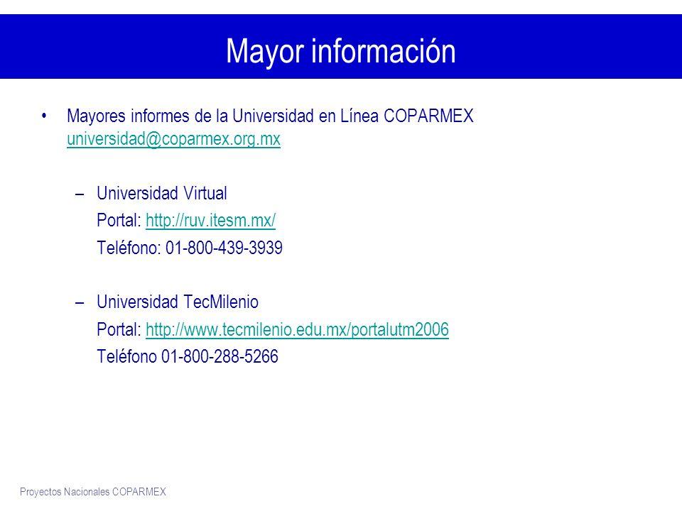 Mayor información Mayores informes de la Universidad en Línea COPARMEX universidad@coparmex.org.mx.