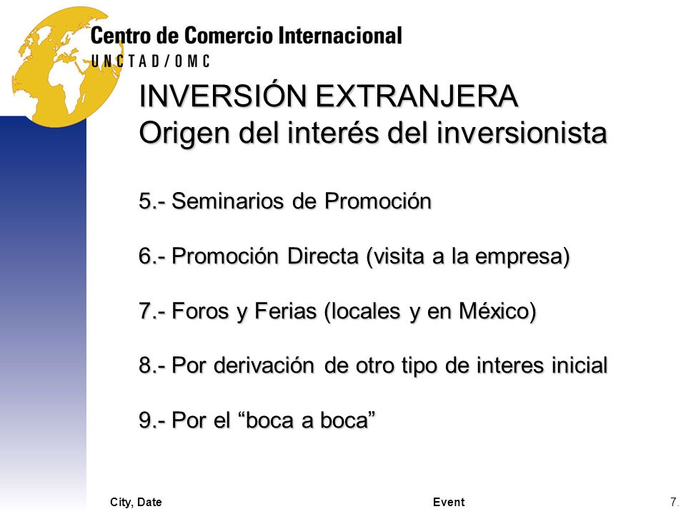 INVERSIÓN EXTRANJERA Origen del interés del inversionista 5