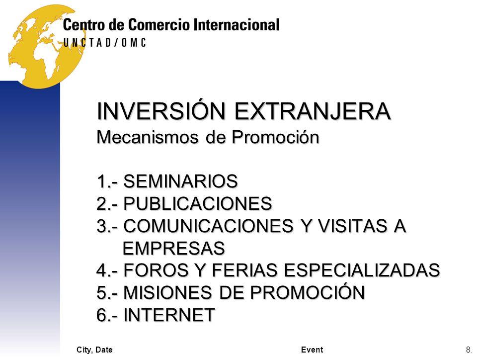 INVERSIÓN EXTRANJERA Mecanismos de Promoción 1. - SEMINARIOS 2