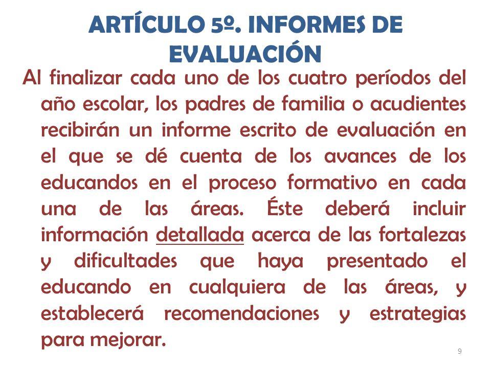 ARTÍCULO 5º. INFORMES DE EVALUACIÓN