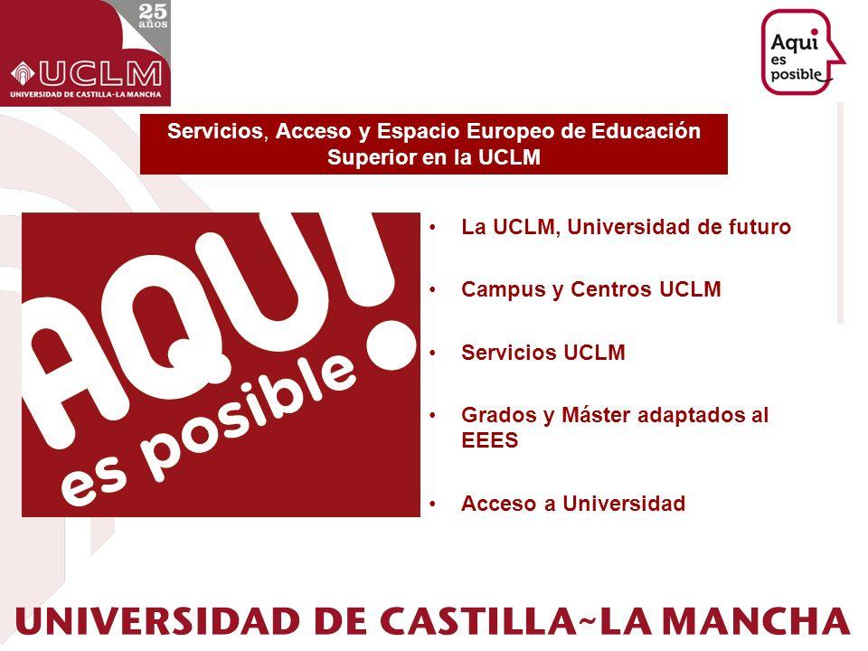 Servicios, Acceso y Espacio Europeo de Educación Superior en la UCLM