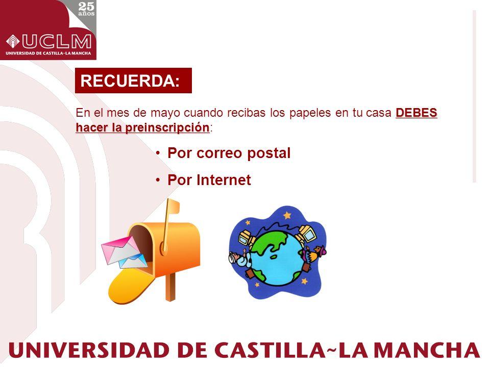 RECUERDA: Por correo postal Por Internet