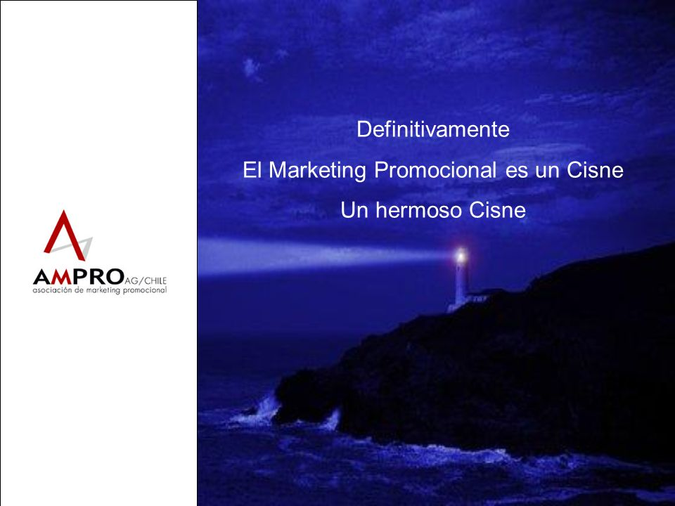 El Marketing Promocional es un Cisne