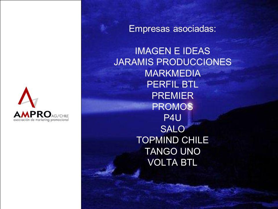 Empresas asociadas: IMAGEN E IDEAS JARAMIS PRODUCCIONES MARKMEDIA PERFIL BTL PREMIER PROMOS P4U SALO TOPMIND CHILE TANGO UNO VOLTA BTL