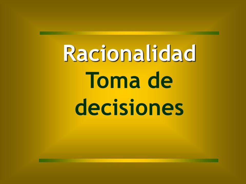 Racionalidad Toma de decisiones