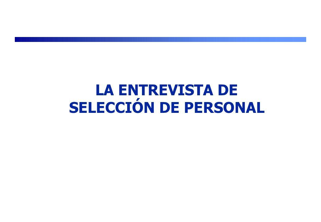 LA ENTREVISTA DE SELECCIÓN DE PERSONAL