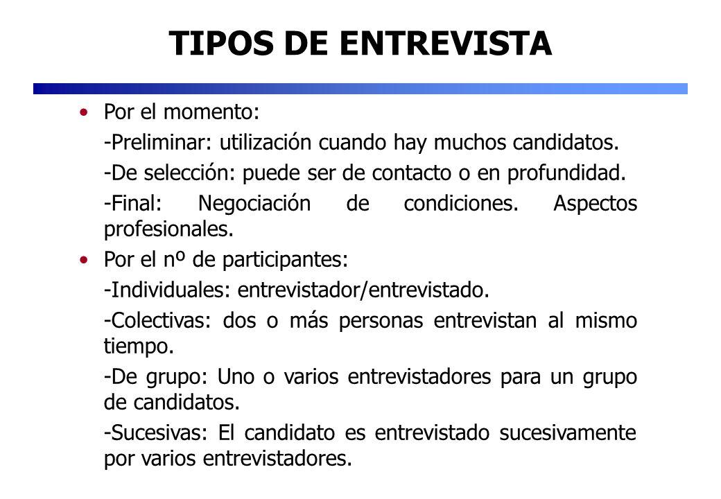 TIPOS DE ENTREVISTA Por el momento: