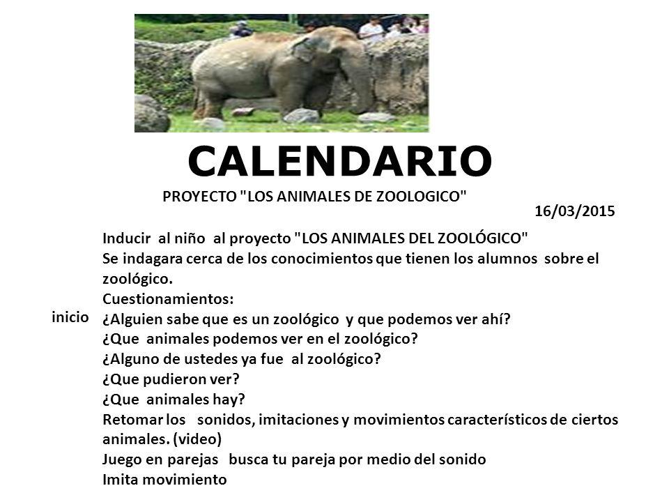 CALENDARIO PROYECTO LOS ANIMALES DE ZOOLOGICO 16/03/2015