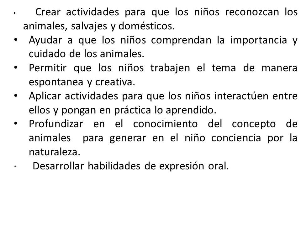 · Desarrollar habilidades de expresión oral.