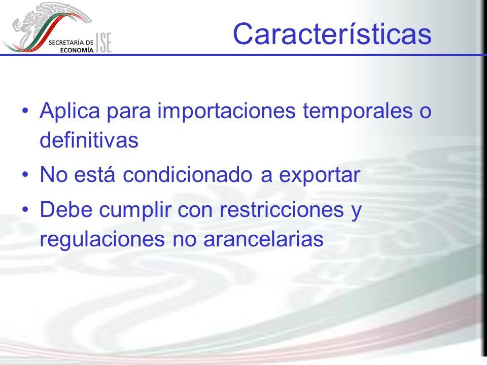 Características Aplica para importaciones temporales o definitivas