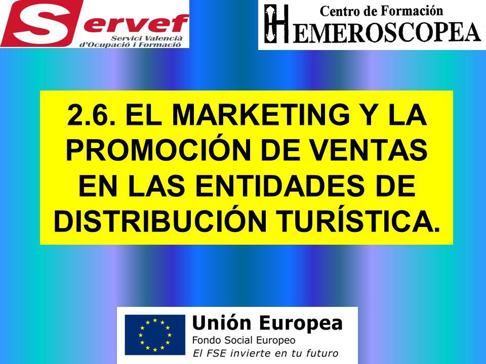 2.6. EL MARKETING Y LA PROMOCIÓN DE VENTAS EN LAS ENTIDADES DE DISTRIBUCIÓN TURÍSTICA.