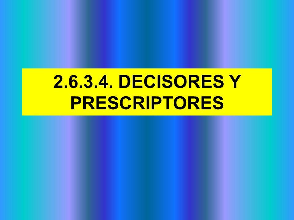 2.6.3.4. DECISORES Y PRESCRIPTORES