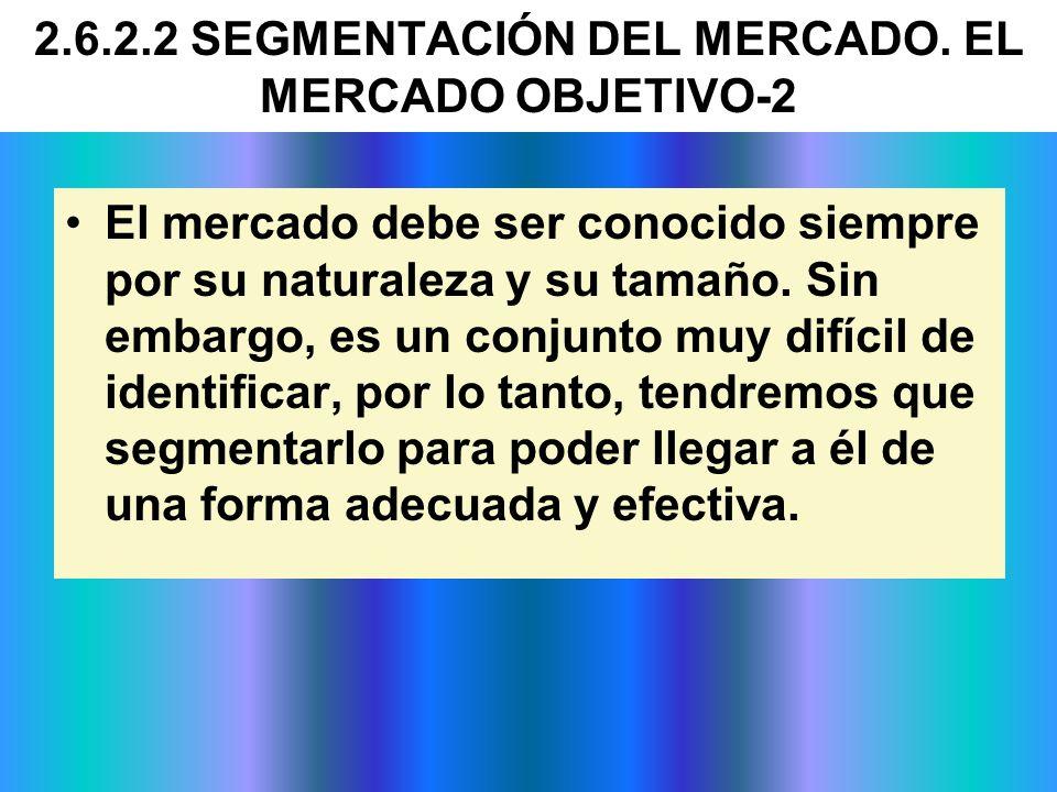 2.6.2.2 SEGMENTACIÓN DEL MERCADO. EL MERCADO OBJETIVO-2