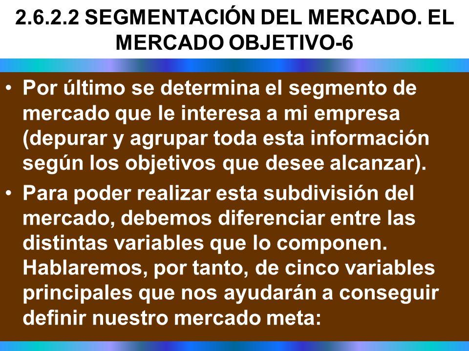 2.6.2.2 SEGMENTACIÓN DEL MERCADO. EL MERCADO OBJETIVO-6