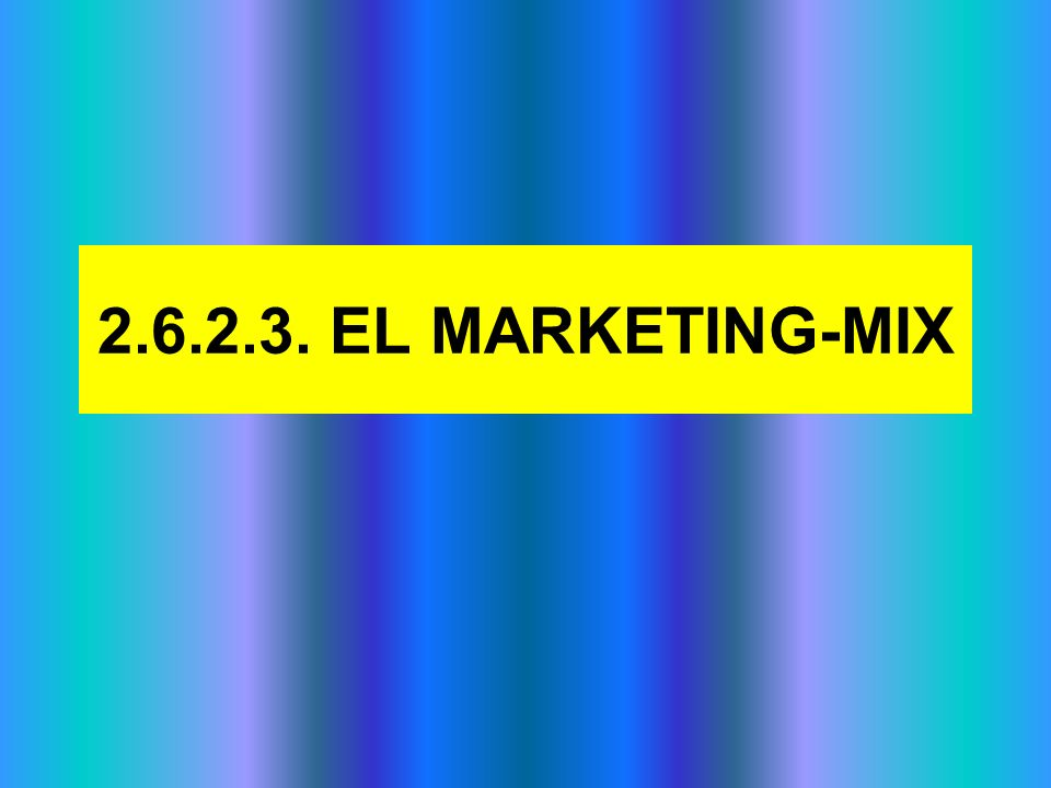 2.6.2.3. EL MARKETING-MIX