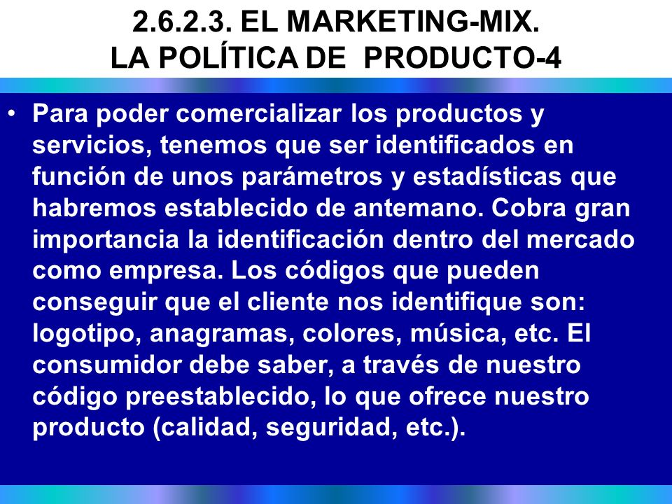 2.6.2.3. EL MARKETING-MIX. LA POLÍTICA DE PRODUCTO-4