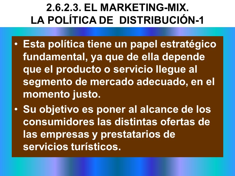 2.6.2.3. EL MARKETING-MIX. LA POLÍTICA DE DISTRIBUCIÓN-1