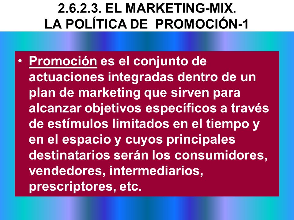 2.6.2.3. EL MARKETING-MIX. LA POLÍTICA DE PROMOCIÓN-1