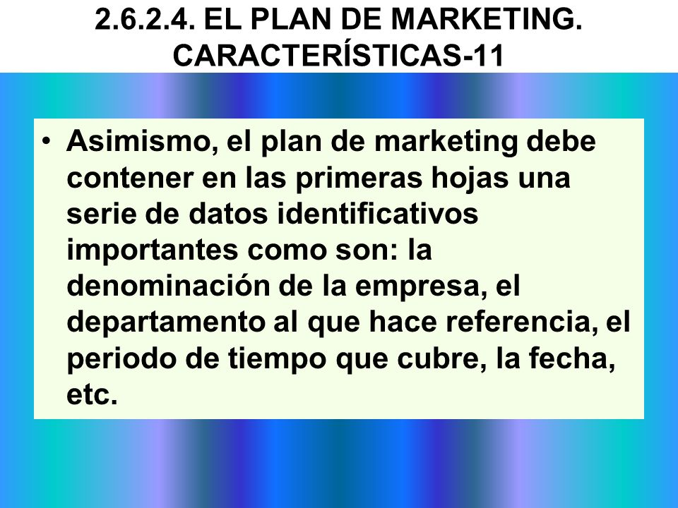 2.6.2.4. EL PLAN DE MARKETING. CARACTERÍSTICAS-11