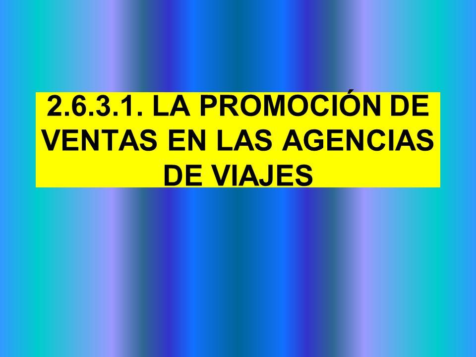 2.6.3.1. LA PROMOCIÓN DE VENTAS EN LAS AGENCIAS DE VIAJES