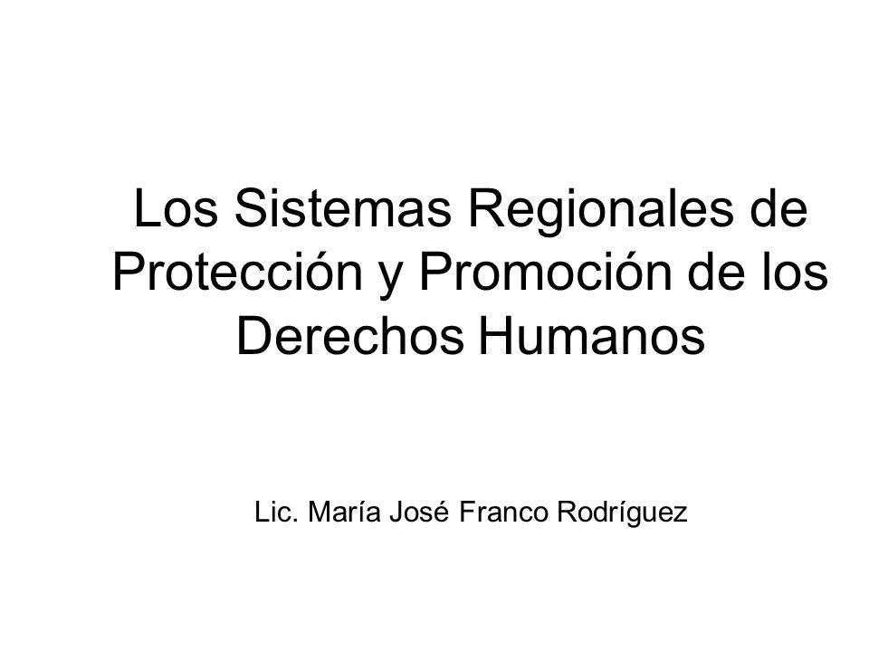 Los Sistemas Regionales de Protección y Promoción de los Derechos Humanos Lic.