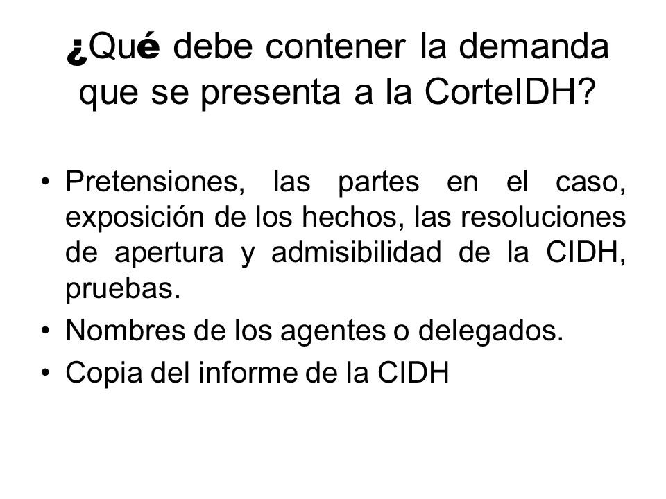 ¿Qué debe contener la demanda que se presenta a la CorteIDH