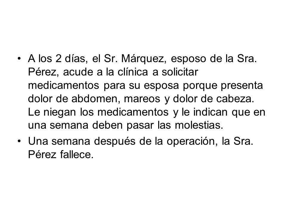 A los 2 días, el Sr. Márquez, esposo de la Sra