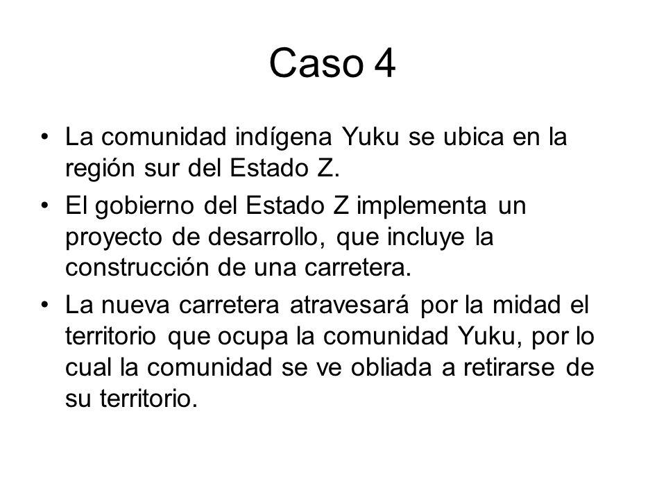Caso 4 La comunidad indígena Yuku se ubica en la región sur del Estado Z.