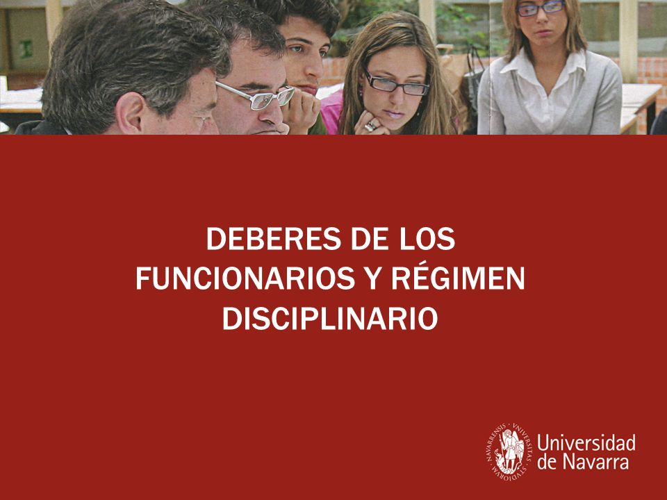 DEBERES DE LOS FUNCIONARIOS Y RÉGIMEN DISCIPLINARIO