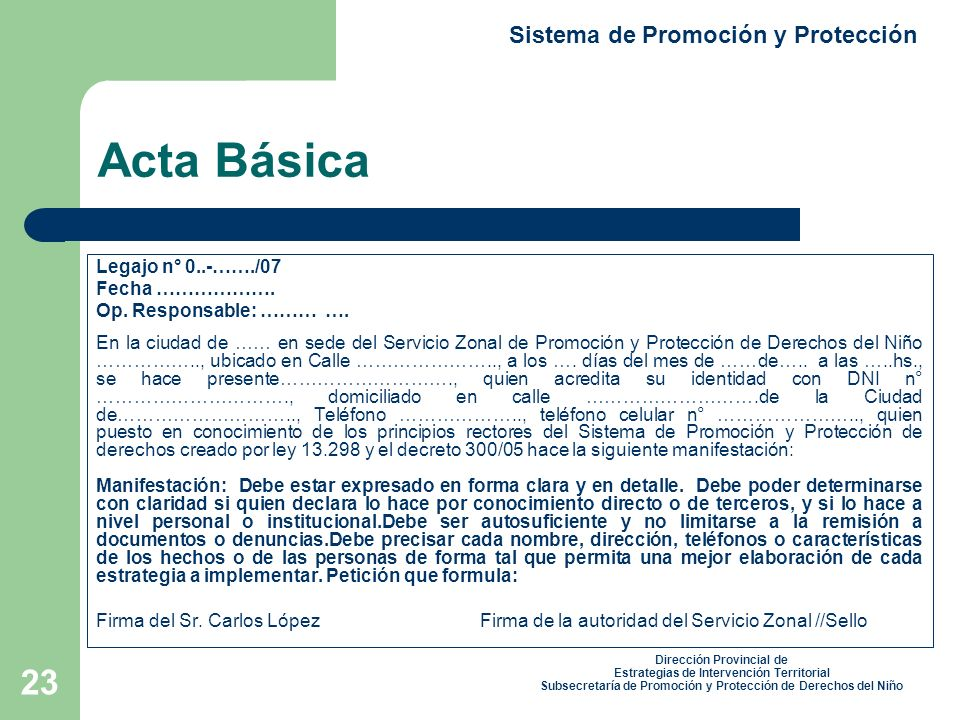 Acta Básica Sistema de Promoción y Protección Legajo n° 0..-……./07