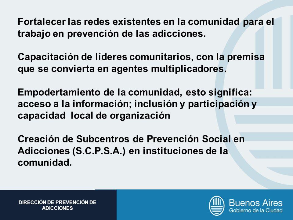 Fortalecer las redes existentes en la comunidad para el trabajo en prevención de las adicciones.