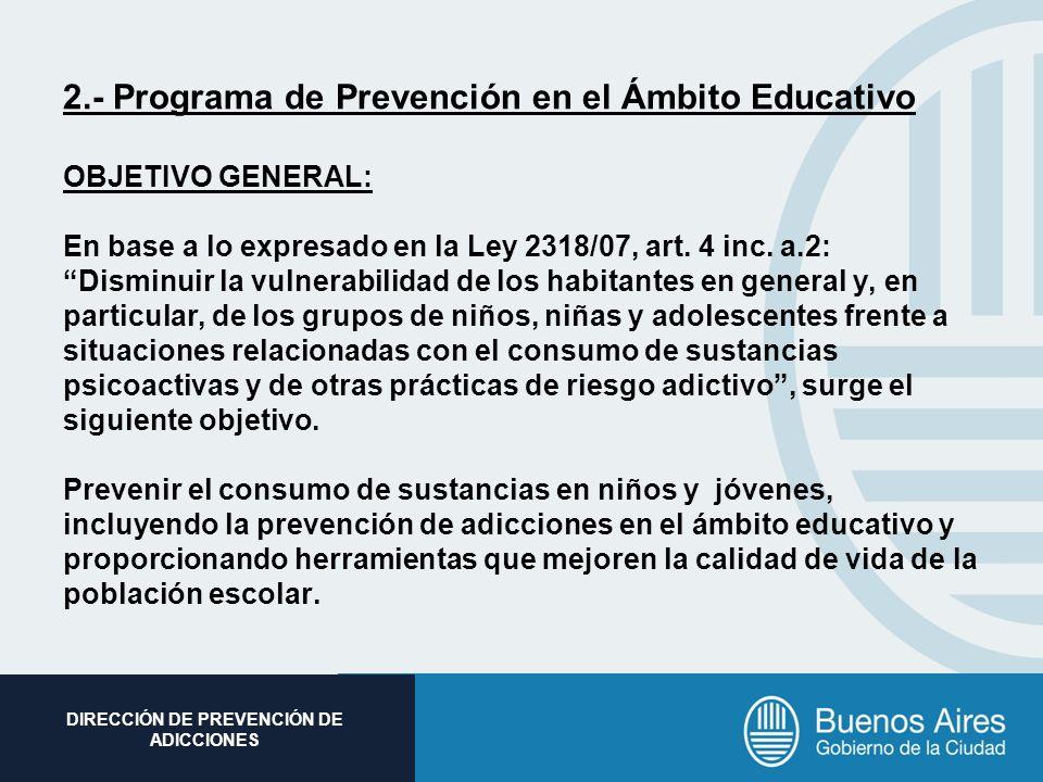 2.- Programa de Prevención en el Ámbito Educativo OBJETIVO GENERAL: En base a lo expresado en la Ley 2318/07, art.