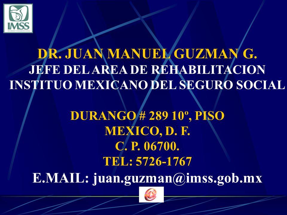 DR. JUAN MANUEL GUZMAN G. E.MAIL: juan.guzman@imss.gob.mx