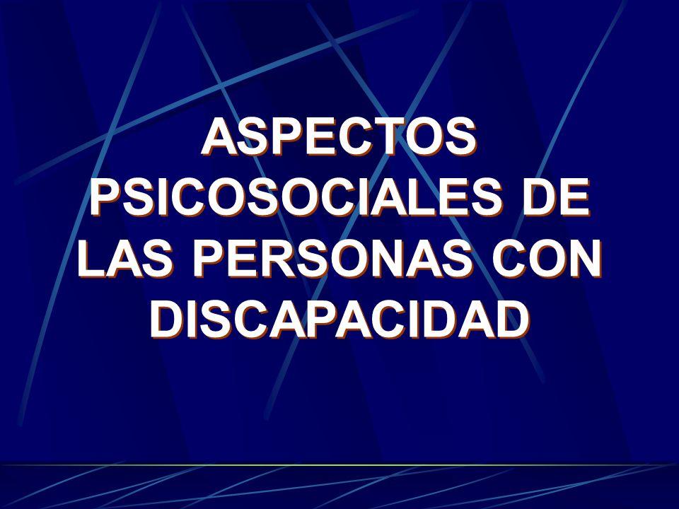 ASPECTOS PSICOSOCIALES DE LAS PERSONAS CON DISCAPACIDAD