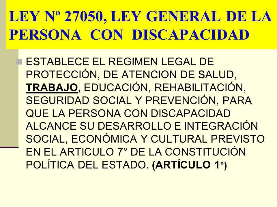 LEY Nº 27050, LEY GENERAL DE LA PERSONA CON DISCAPACIDAD