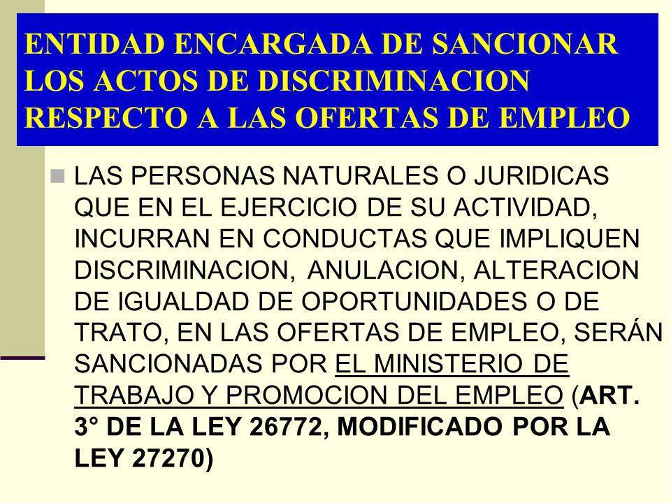 ENTIDAD ENCARGADA DE SANCIONAR LOS ACTOS DE DISCRIMINACION RESPECTO A LAS OFERTAS DE EMPLEO