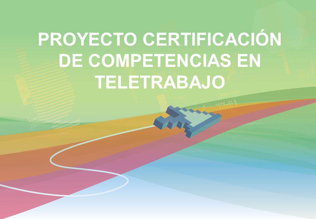 PROYECTO CERTIFICACIÓN DE COMPETENCIAS EN TELETRABAJO