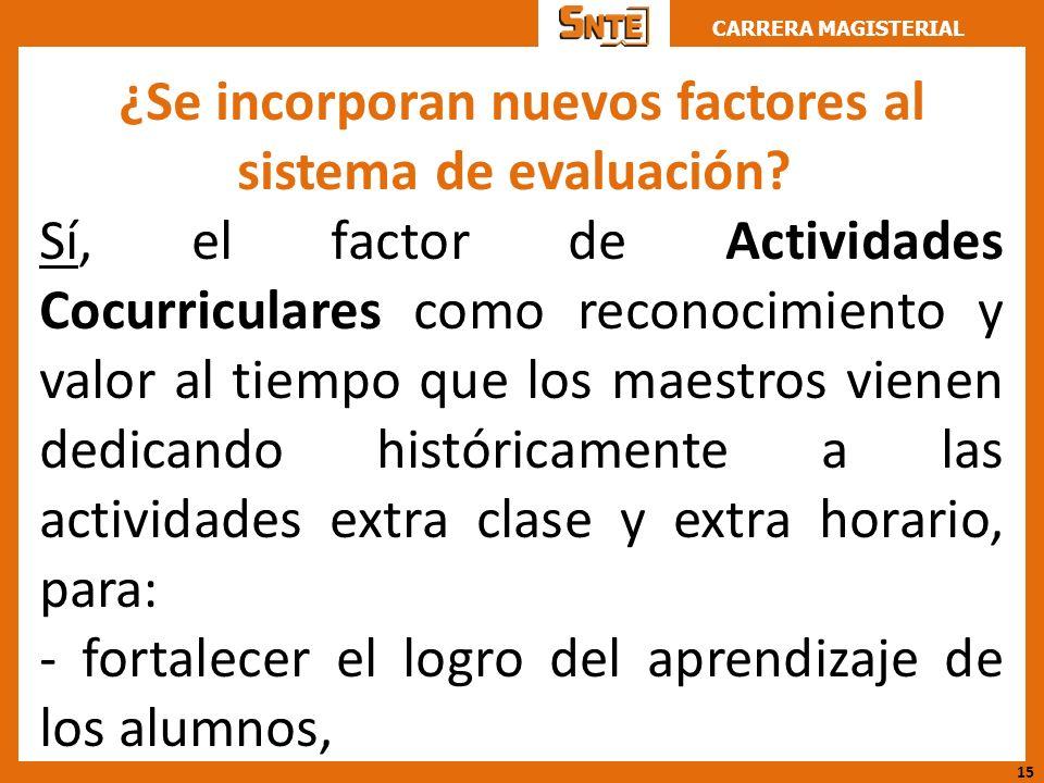 ¿Se incorporan nuevos factores al sistema de evaluación