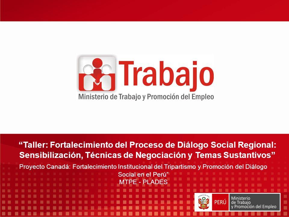 Taller: Fortalecimiento del Proceso de Diálogo Social Regional: Sensibilización, Técnicas de Negociación y Temas Sustantivos