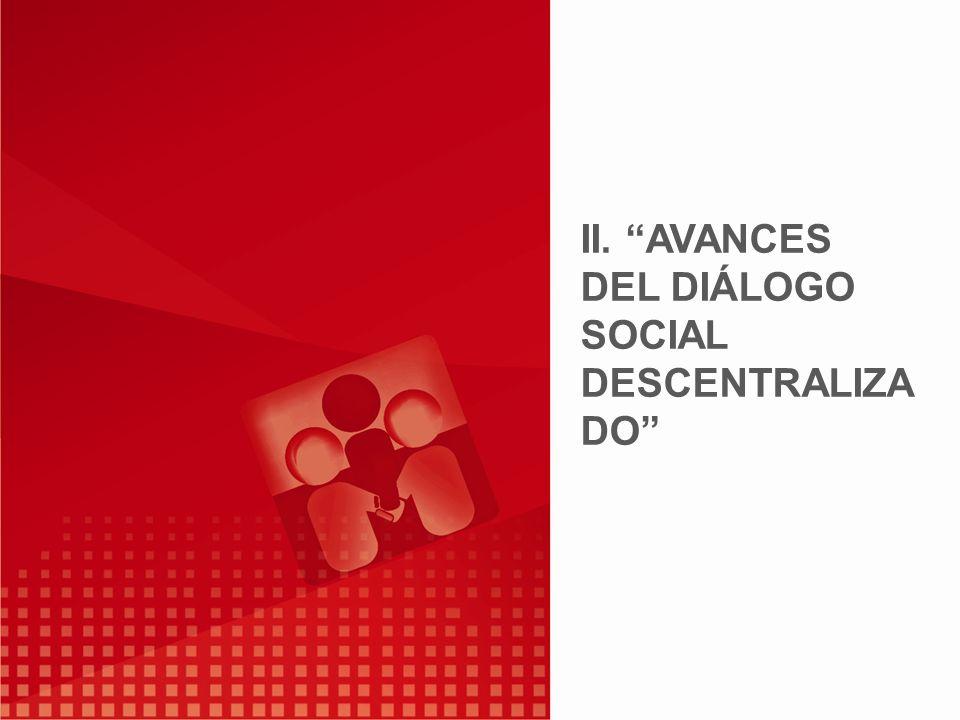II. AVANCES DEL DIÁLOGO SOCIAL DESCENTRALIZADO