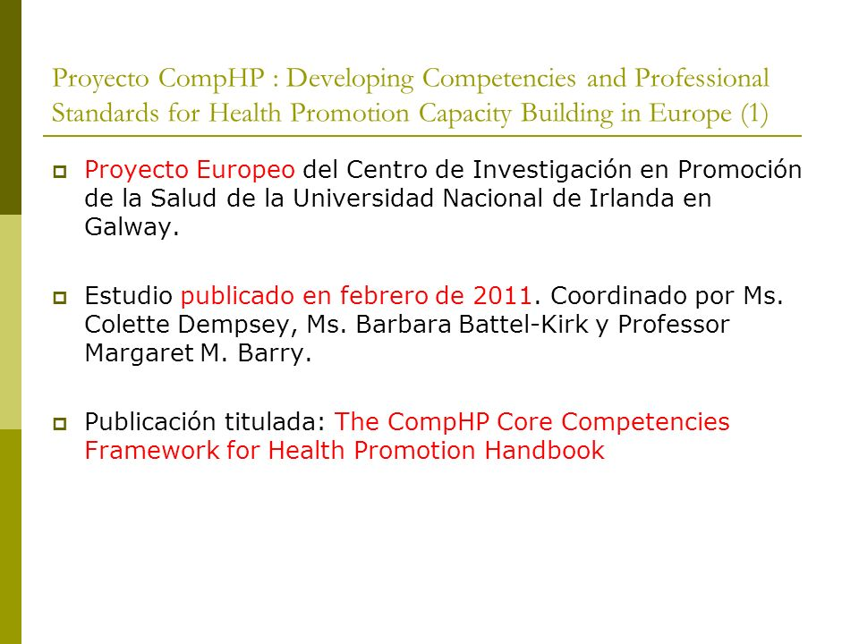 Proyecto CompHP : Developing Competencies and Professional Standards for Health Promotion Capacity Building in Europe (1)