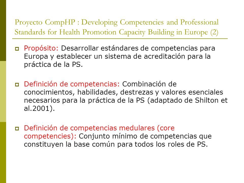 Proyecto CompHP : Developing Competencies and Professional Standards for Health Promotion Capacity Building in Europe (2)