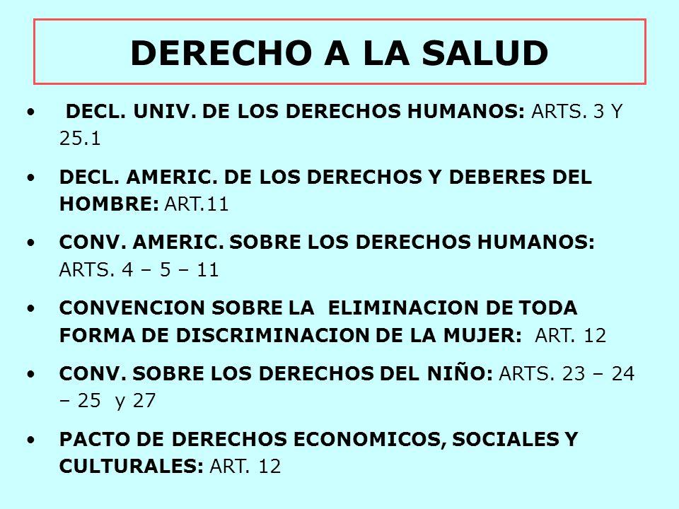 DERECHO A LA SALUD DECL. UNIV. DE LOS DERECHOS HUMANOS: ARTS. 3 Y 25.1